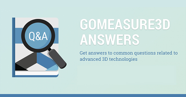 GoMeasure3D answers 3d scanning questions